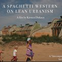 A spaghetti western on lean urbanism (documentary)