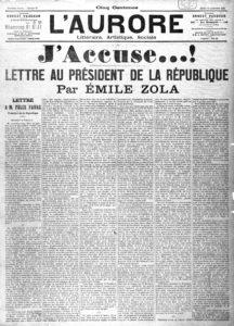 J'accuse...! Publicación del alegato de Émile Zola a favor del capitán del ejército francés Alfred Dreyfus, de origen judío, que había sido condenado con irregularidades por un delito que no había cometido (13 de enero de 1898)